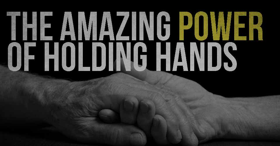 Tha Amazing Power of Holding Hands