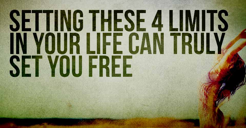 Setting These 4 Limits in your Life can Truly Set You Free