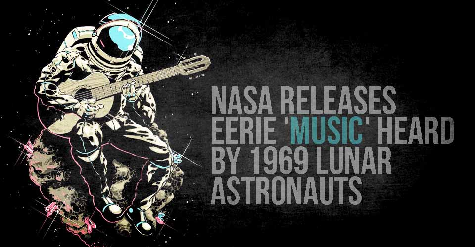 NASA releases eerie 'music' heard by 1969 lunar astronauts