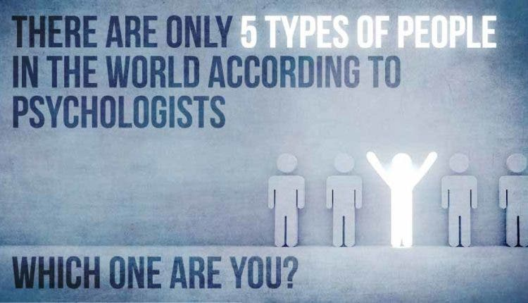 there are only 5 types of people in the world according to