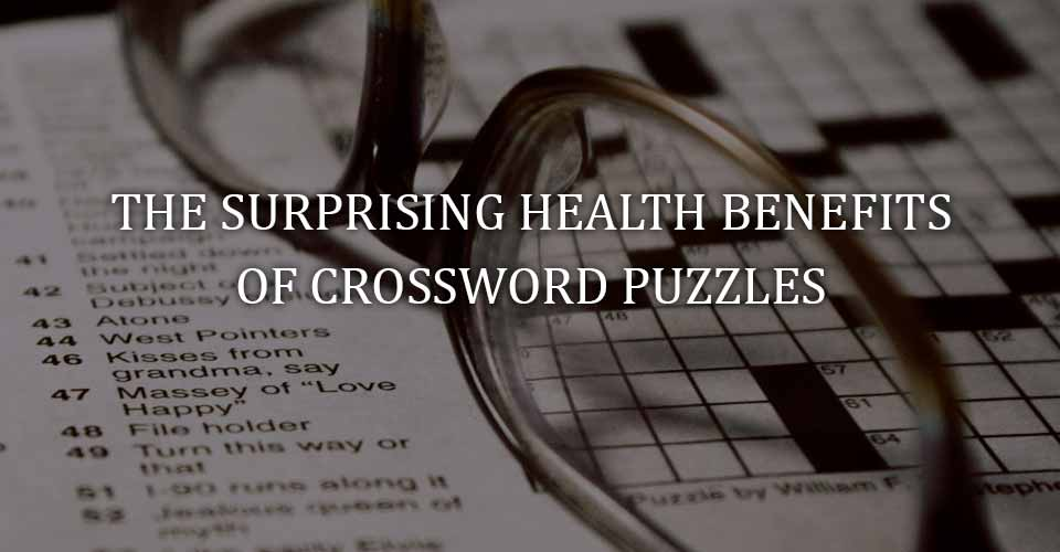 The Surprising Health Benefits of Crossword Puzzles