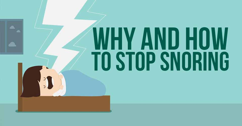 Why and How to Stop Snoring