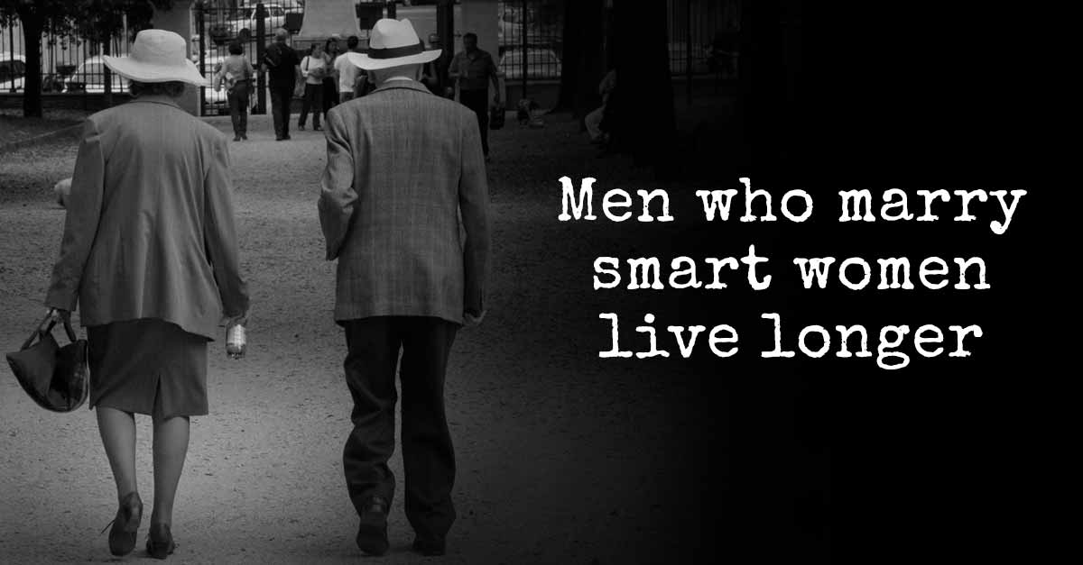 Men Who Marry Smart Women Live Longer