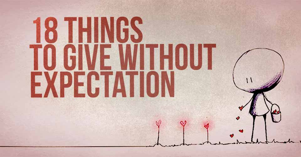 18 Things To Give Without Expectation