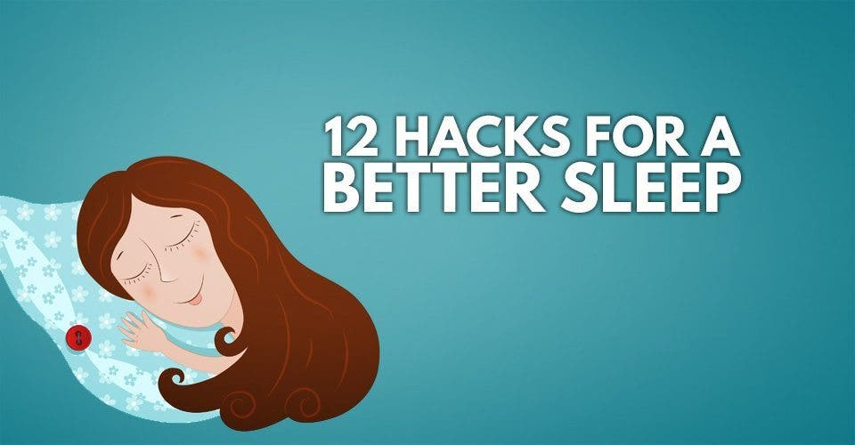12 Hacks For a Better Sleep