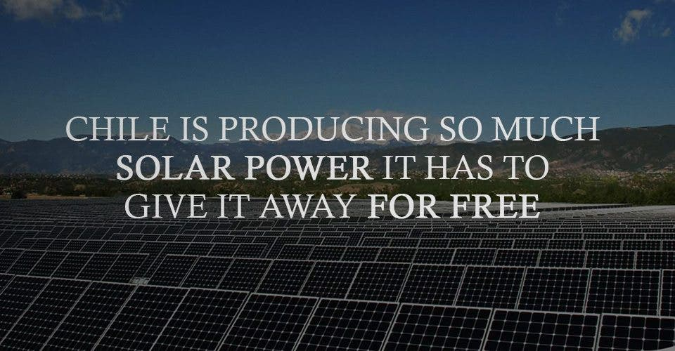 The Power of Renewables: Chile's Solar Energy Is So Abundant, They're Giving It Away For Free