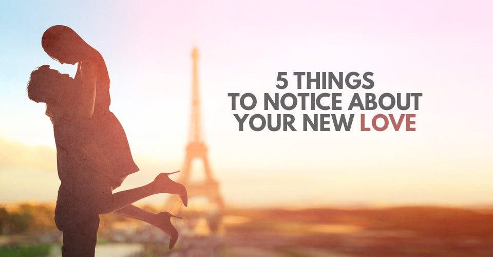 5 Things to Notice About Your New Love