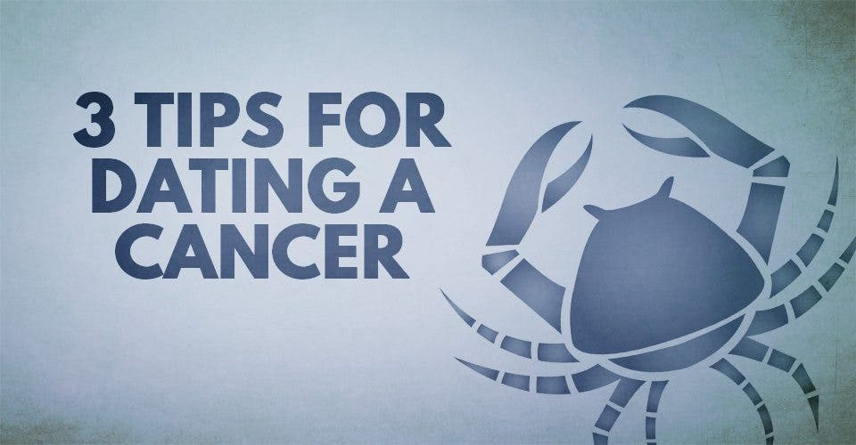 3 Tips for Dating a Cancer