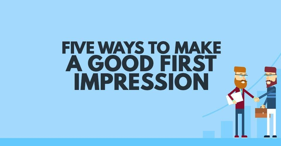 Five Ways to Make a Good First Impression
