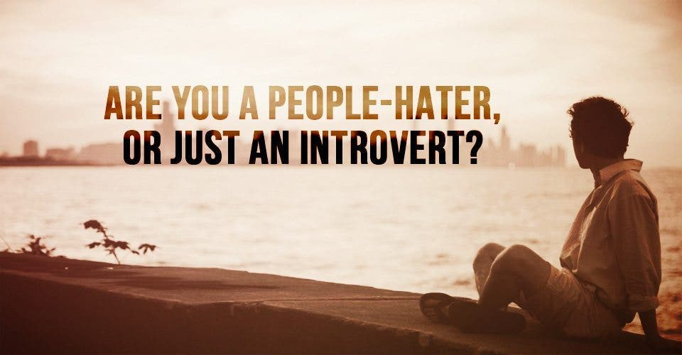 Are You a People-Hater, or Just an Introvert?