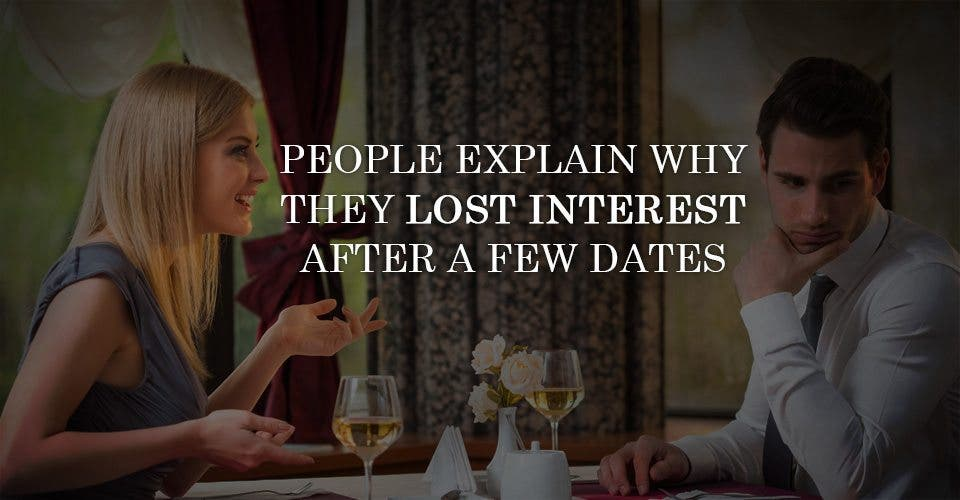 People Explain Why They Lost Interest After a Few Dates