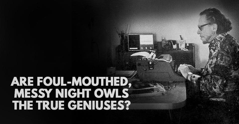 Are Foul-Mouthed, Messy Night Owls the True Geniuses?