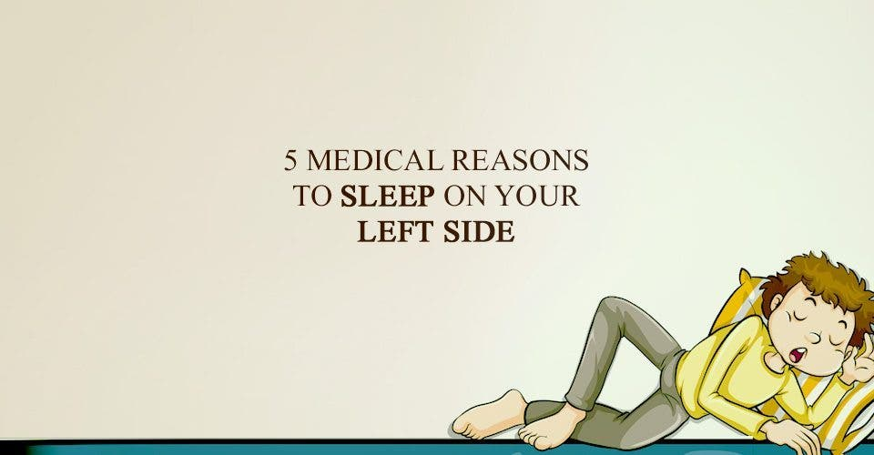 5 Medical Reasons to Sleep on Your Left Side