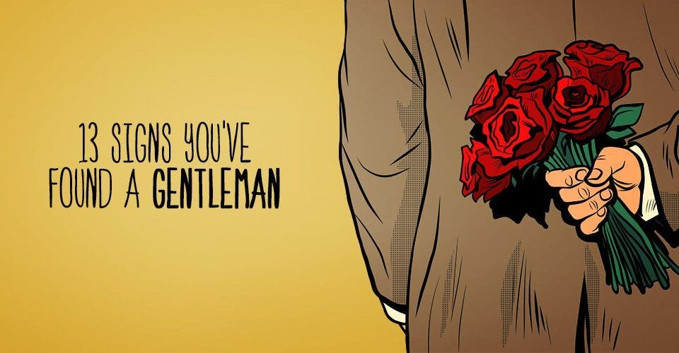 13 Signs You've Found a Gentleman