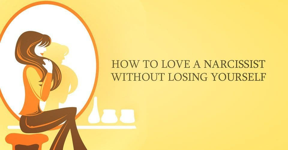 How to Love a Narcissist Without Losing Yourself