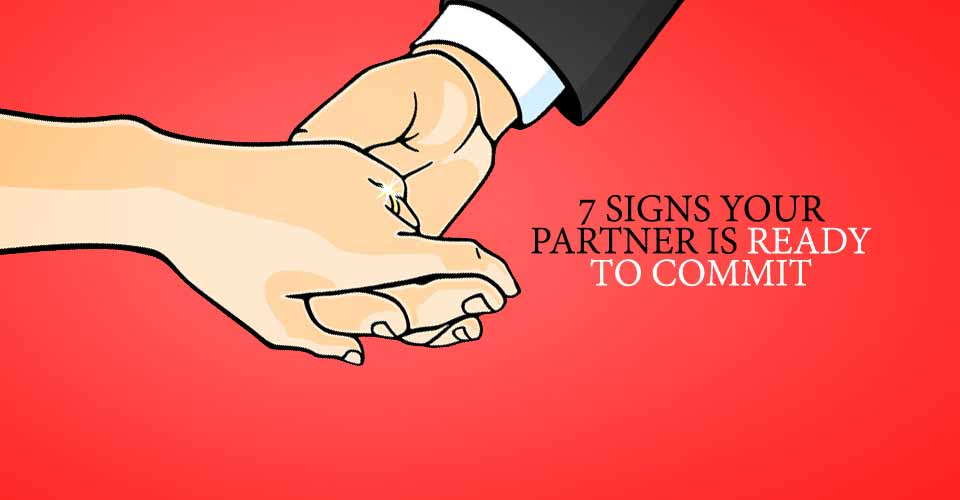 7 Signs Your Partner Is Ready to Commit