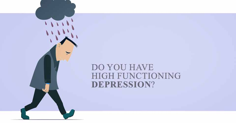 Do You Have High Functioning Depression?