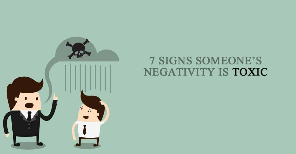 7 Signs Someone's Negativity Is Toxic