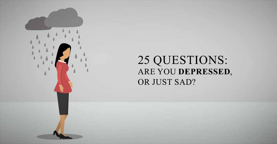 60 Questions Are You Depressed Or Just Sad I Heart Intelligence Extraordinary Sad And Depression Picture