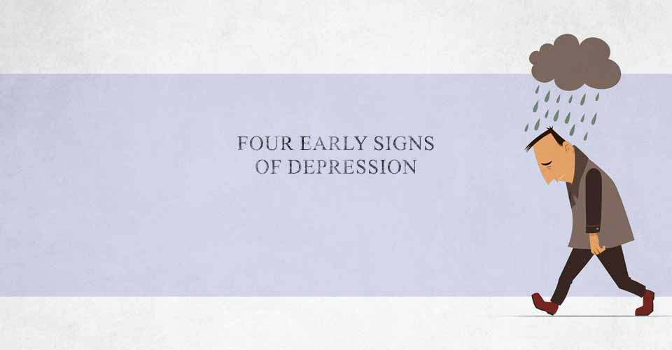 Four Early Signs of Depression