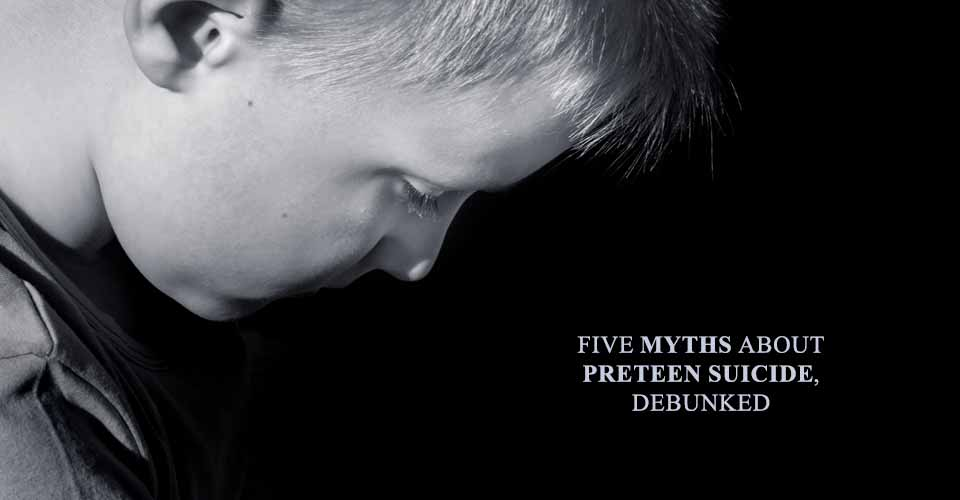Five Myths About Preteen Suicide, Debunked