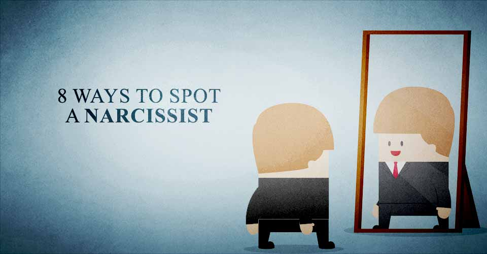 8 Ways To Spot A Narcissist