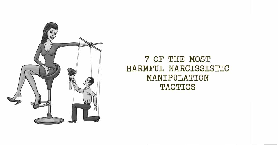 7 Of The Most Harmful Narcissistic Manipulation Tactics