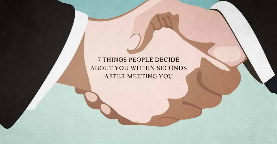 7 Things People Decide About You Within 10 Seconds