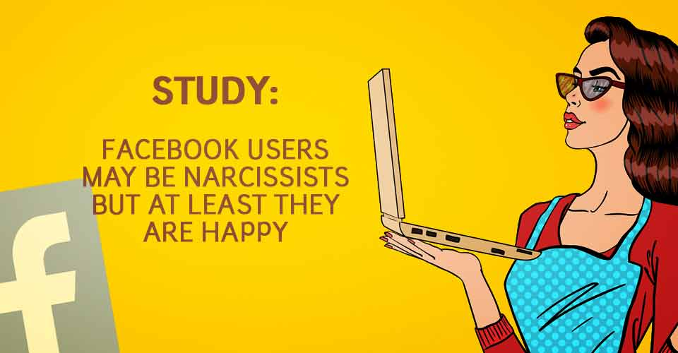 Facebook Users May Be Narcissists - But At Least They're Happy