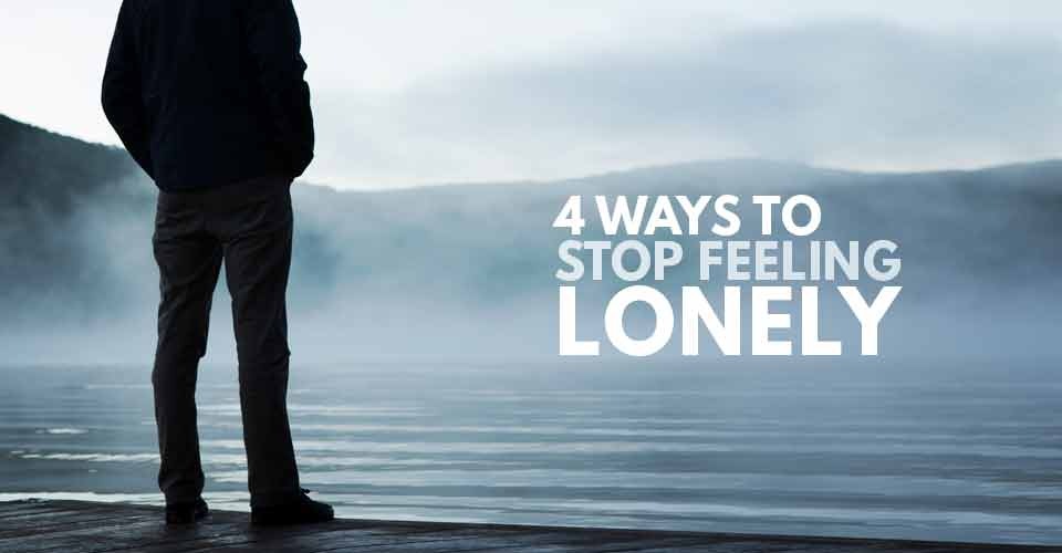 4 Realistic Ways to End Loneliness