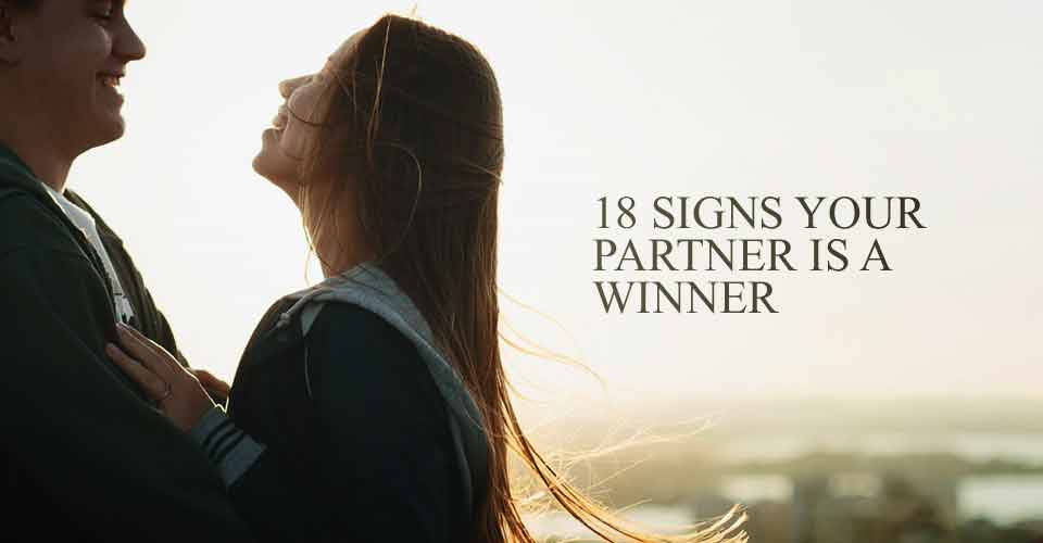 18 Signs Your Partner Is a Winner
