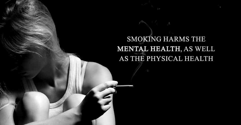 Smoking Harms The Mental Health, As Well As The Physical Health