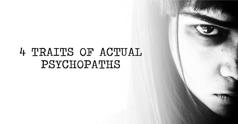 4 Traits of Actual Psychopaths