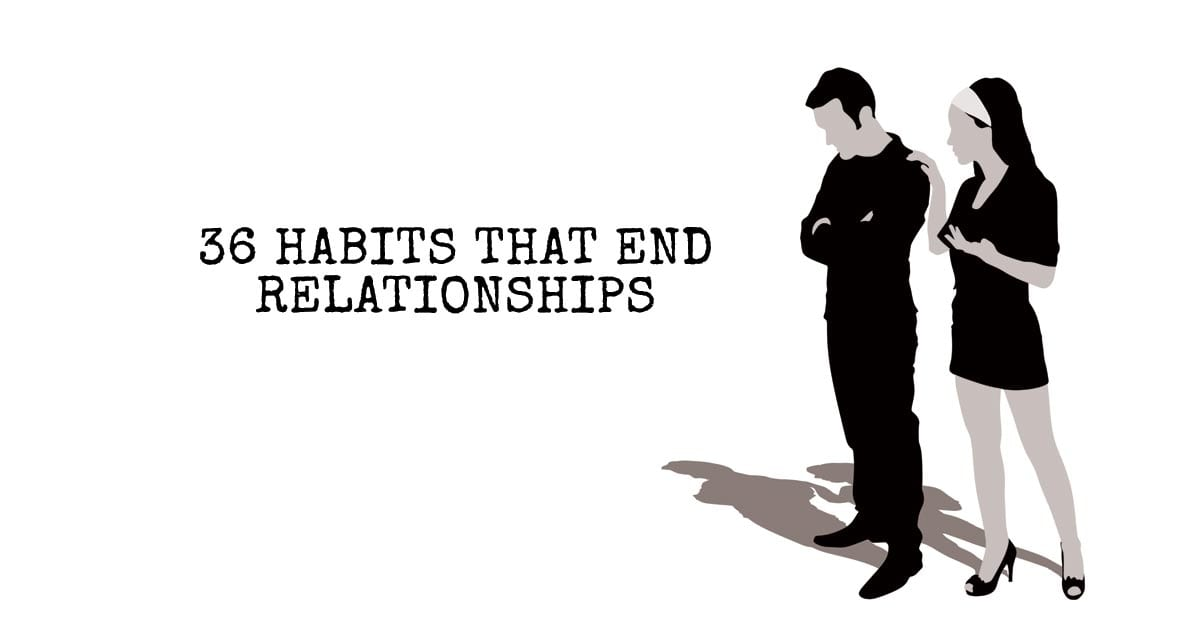36 Habits That End Relationships