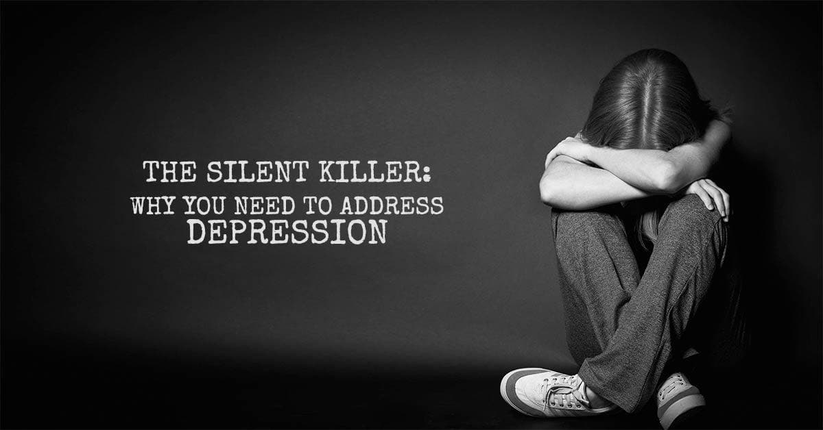 The Silent Killer: Why You Need To Address Depression