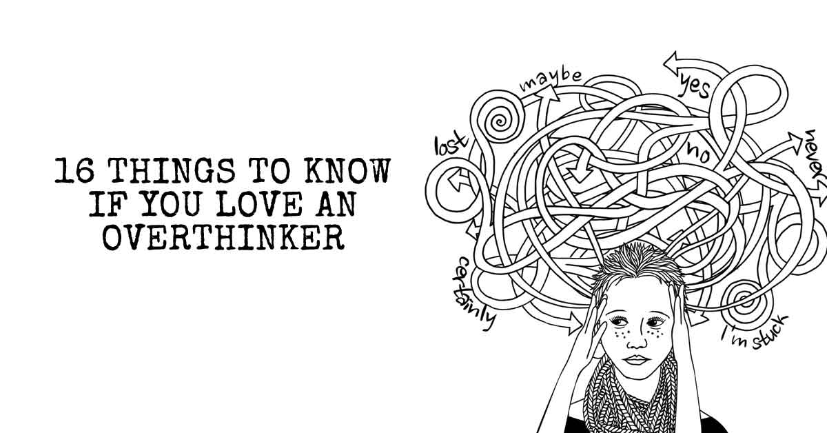 16 Things to Know If You Love an Over-Thinker