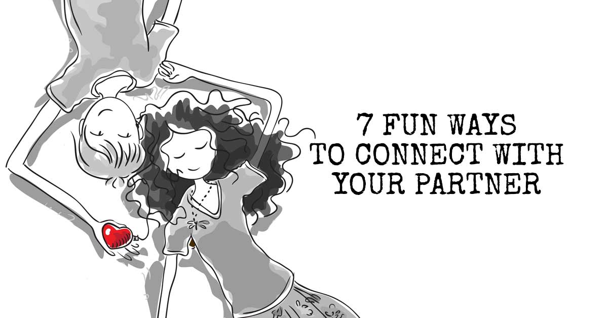 7 Fun Ways to Connect With Your Partner