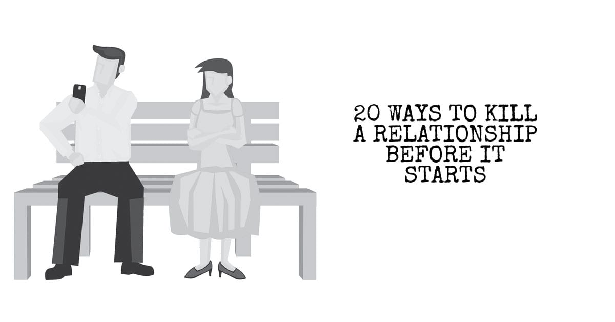 20 Ways to Kill a Relationship Before it Starts