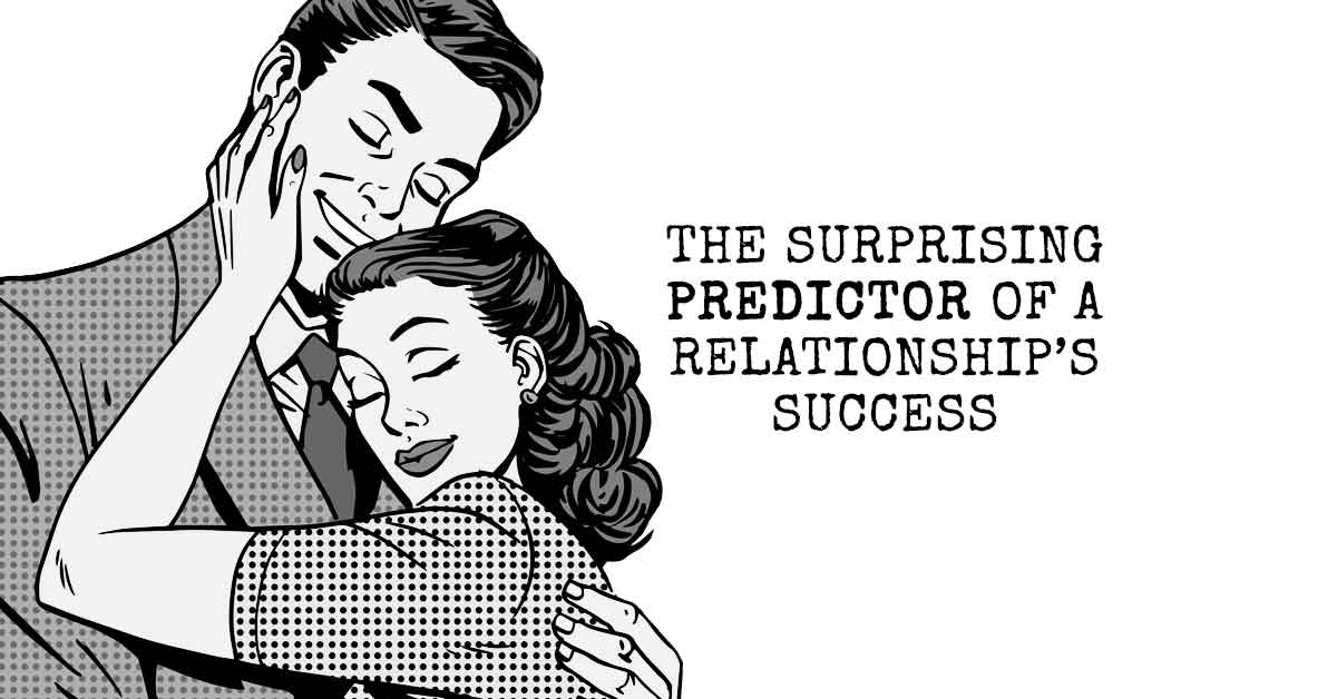 The Surprising Predictor of a Relationship's Success