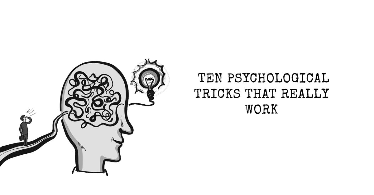 Ten Psychological Tricks That Really Work