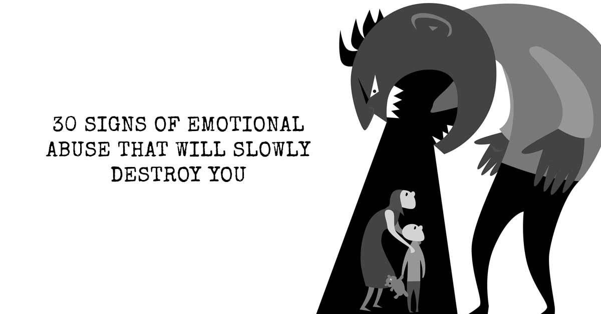 30 Signs Of Emotional Abuse That Will Slowly Destroy You