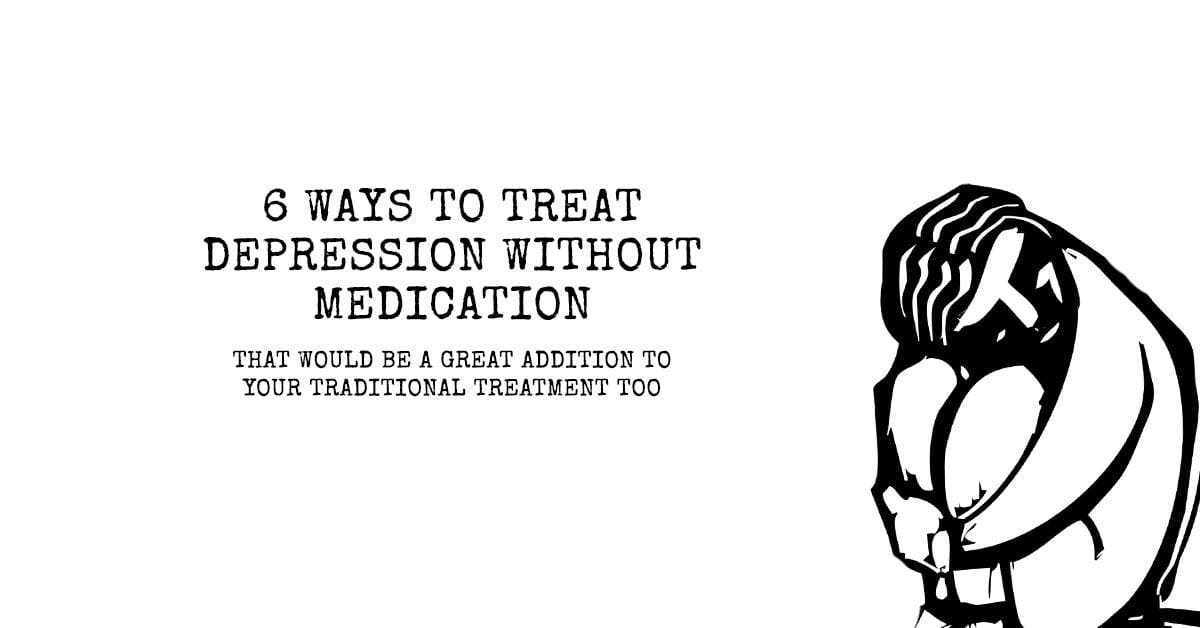 6 Ways to Treat Depression Without Medication