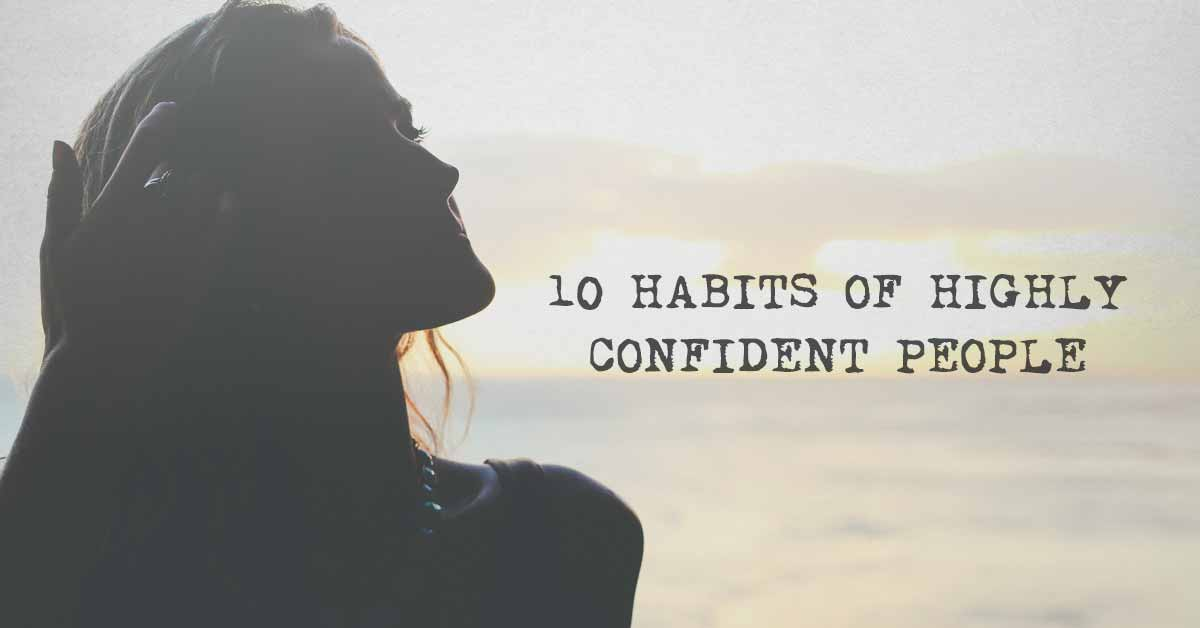 10 Habits of Highly Confident People