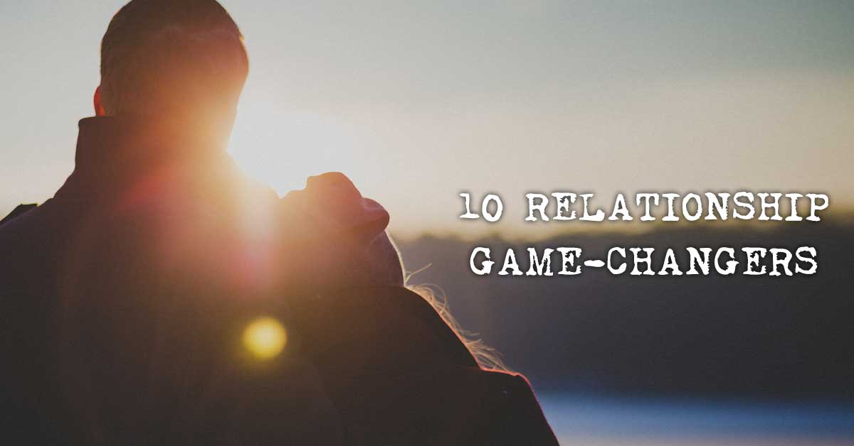 10 Relationship Game-Changers