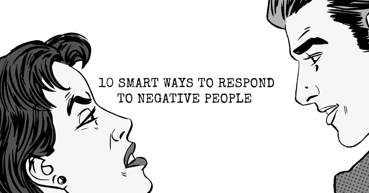 10 Smart Ways to Respond to Negative People