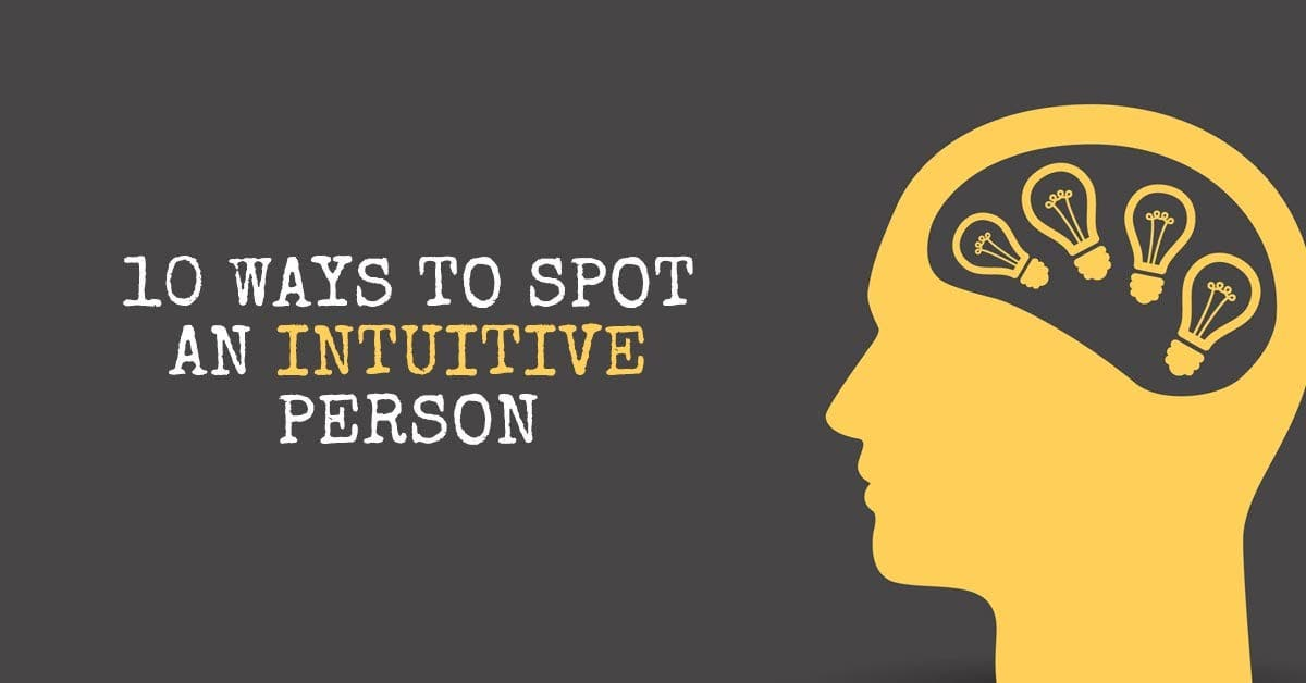 10 Ways to Spot An Intuitive Person