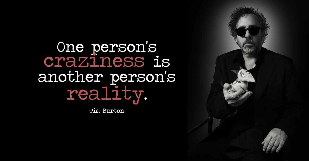 9 Tim Burton Quotes That Will Remind You To Embrace Your Inner Freak