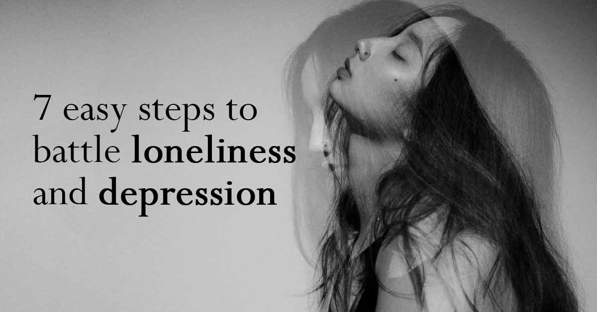 7 Easy Steps To Battle Loneliness And Depression | I Heart ...