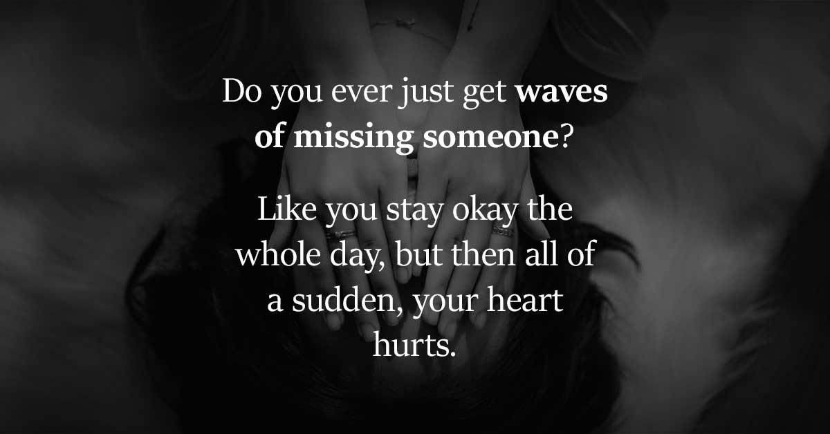 Missing your loved one